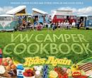 VW Camper Cookbook Rides Again: Amazing Camper Recipes and Stories from an Aircooled World (NEW edition)